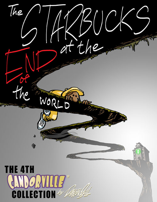 The Starbucsk at the End of the World: the 4th Candorville Collection